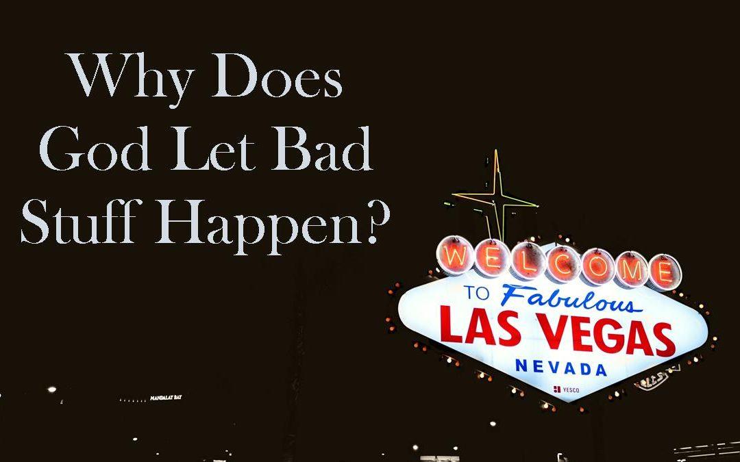 Why Does God Let Bad Stuff Happen?